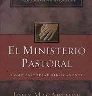 John F. MacArthur – El ministerio pastoral, Como pastorear biblicamente
