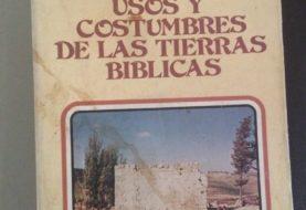 Usos y costumbres de las tierras bíblicas